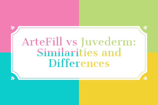 ArteFill vs Juvederm: Similarities and Differences Explained